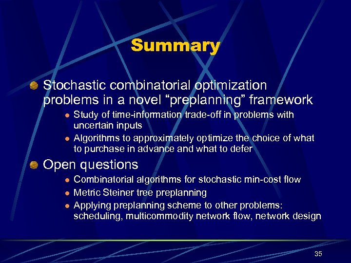 "Summary Stochastic combinatorial optimization problems in a novel ""preplanning"" framework l l Study of"