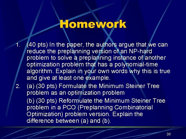 Homework 1. 2. (40 pts) In the paper, the authors argue that we can