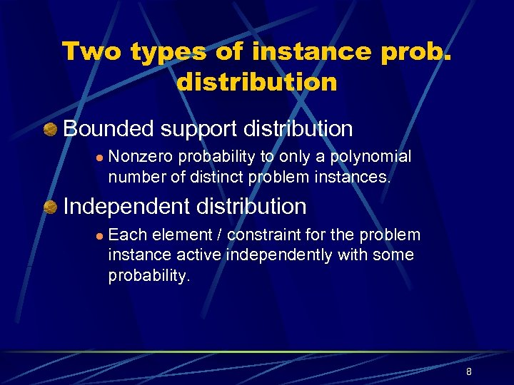 Two types of instance prob. distribution Bounded support distribution l Nonzero probability to only