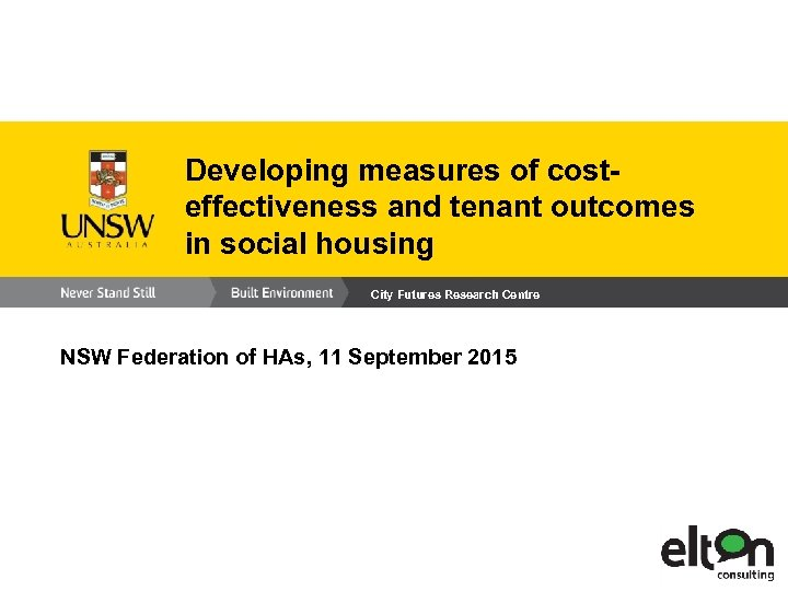 Developing measures of costeffectiveness and tenant outcomes in social housing City Futures Research Centre