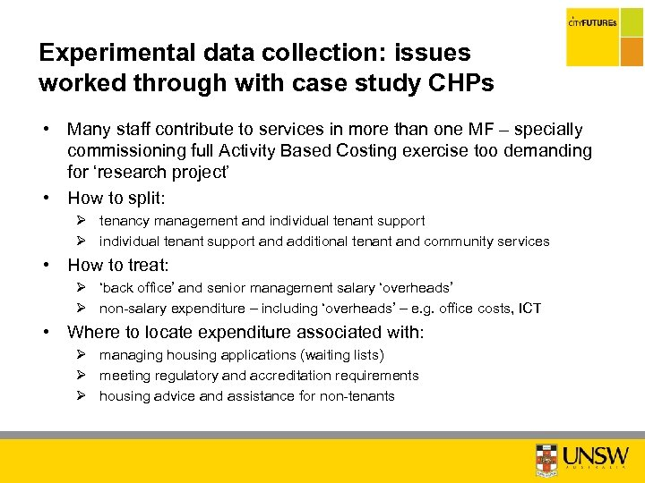 Experimental data collection: issues worked through with case study CHPs • Many staff contribute