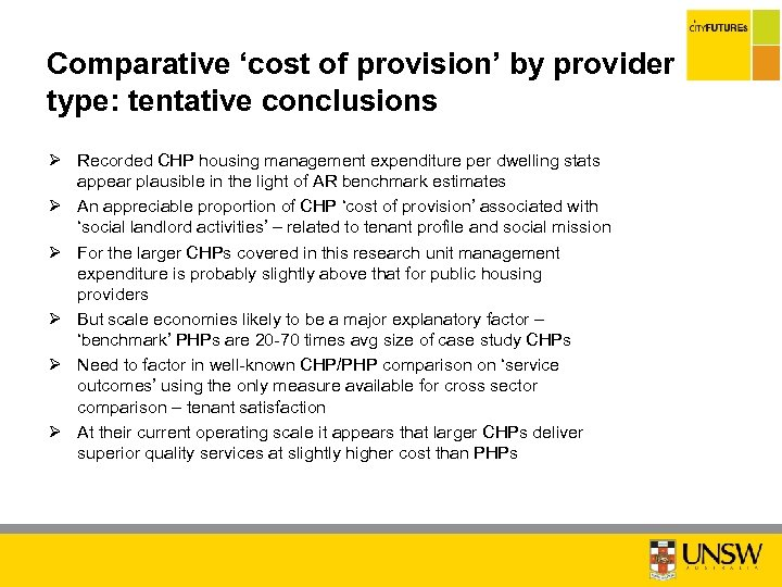 Comparative 'cost of provision' by provider type: tentative conclusions Ø Recorded CHP housing management