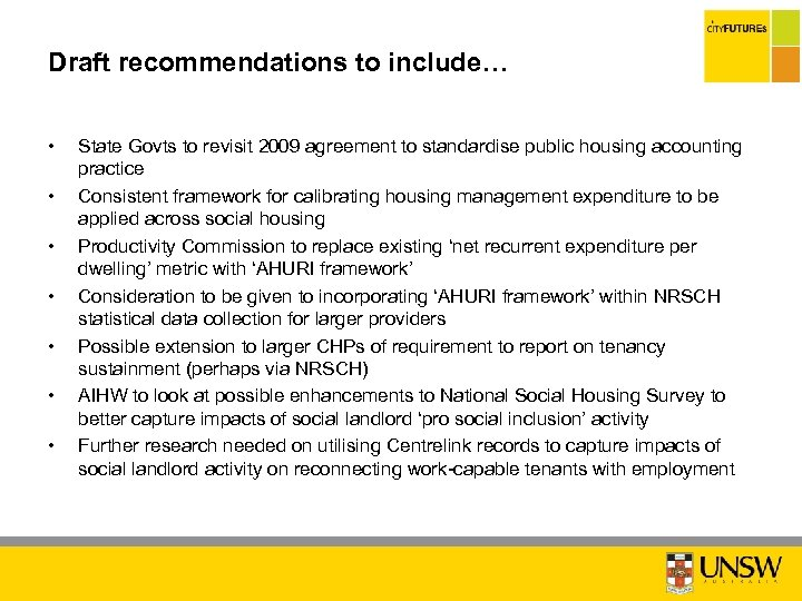 Draft recommendations to include… • • State Govts to revisit 2009 agreement to standardise
