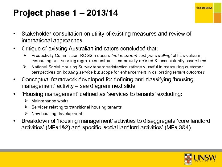 Project phase 1 – 2013/14 • • Stakeholder consultation on utility of existing measures