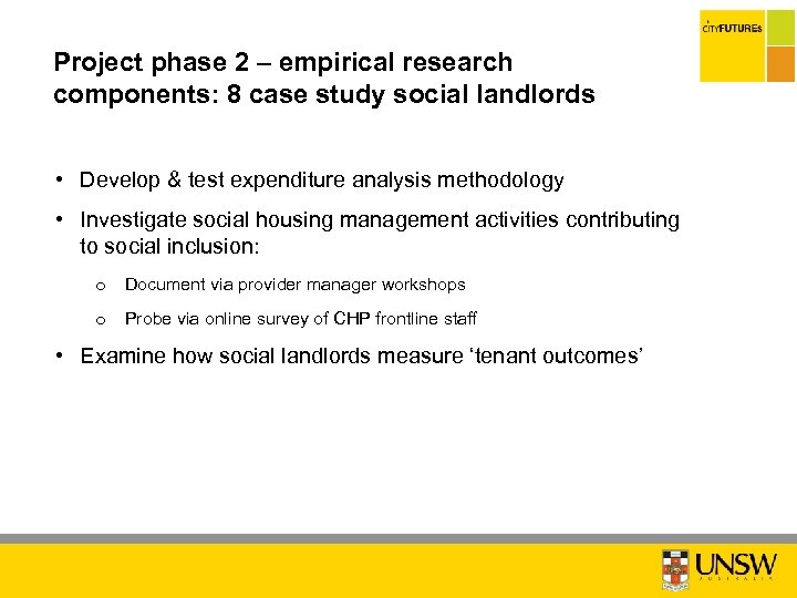Project phase 2 – empirical research components: 8 case study social landlords • Develop