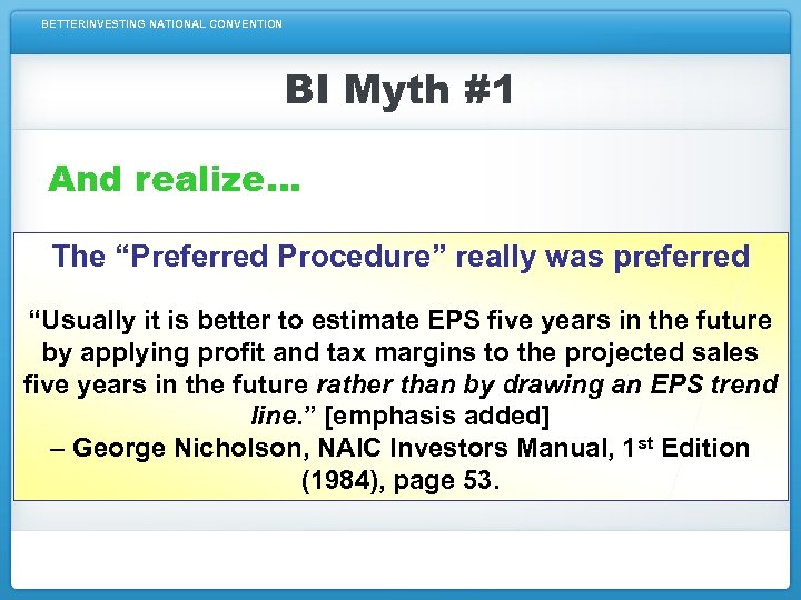 """BETTERINVESTING NATIONAL CONVENTION BI Myth #1 And realize… The """"Preferred Procedure"""" really was preferred"""