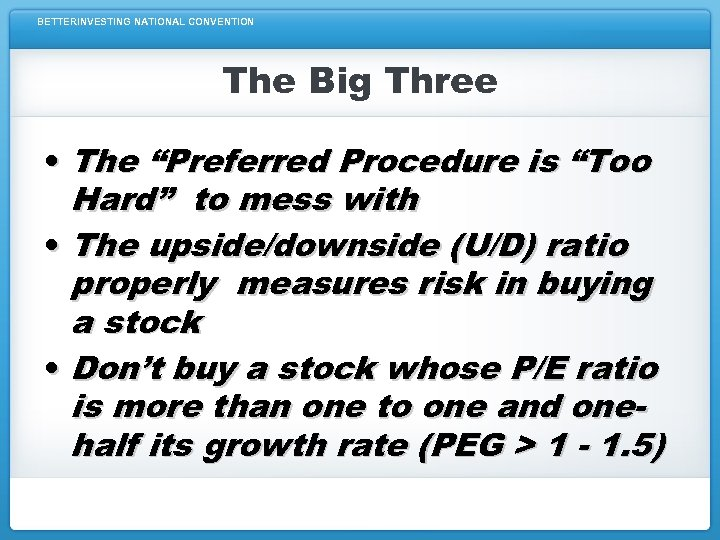 """BETTERINVESTING NATIONAL CONVENTION The Big Three • The """"Preferred Procedure is """"Too Hard"""" to"""