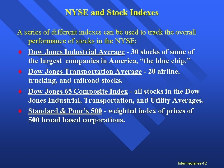 NYSE and Stock Indexes A series of different indexes can be used to track