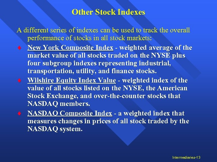 Other Stock Indexes A different series of indexes can be used to track the