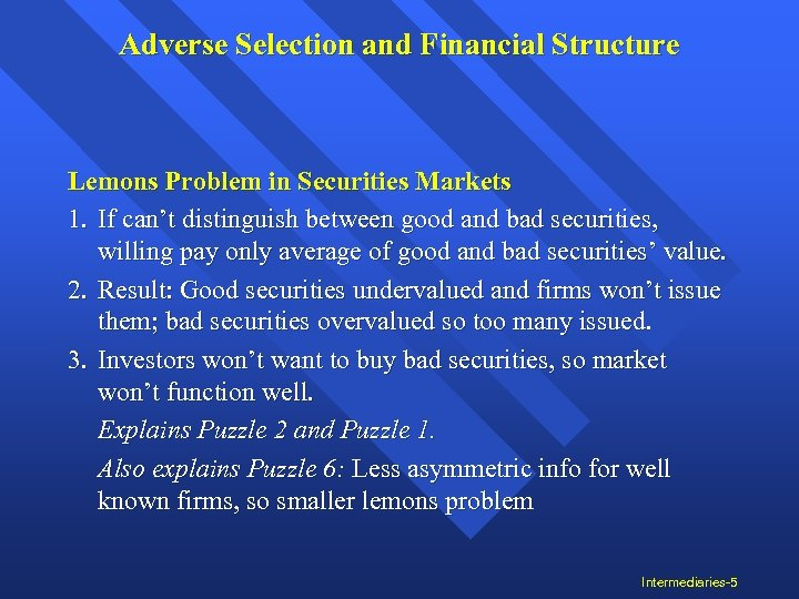Adverse Selection and Financial Structure Lemons Problem in Securities Markets 1. If can't distinguish