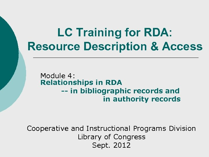 LC Training for RDA: Resource Description & Access Module 4: Relationships in RDA --