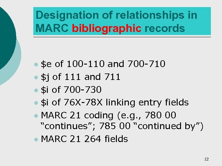 Designation of relationships in MARC bibliographic records $e of 100 -110 and 700 -710