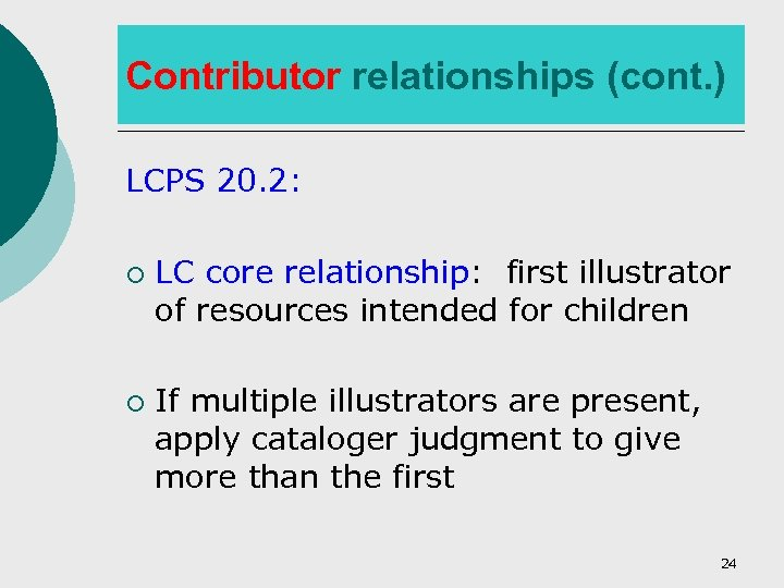 Contributor relationships (cont. ) LCPS 20. 2: ¡ ¡ LC core relationship: first illustrator