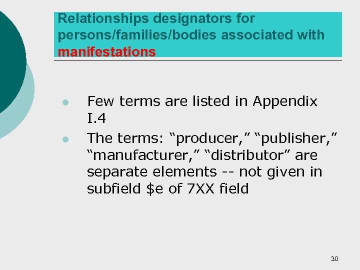 Relationships designators for persons/families/bodies associated with manifestations l l Few terms are listed in
