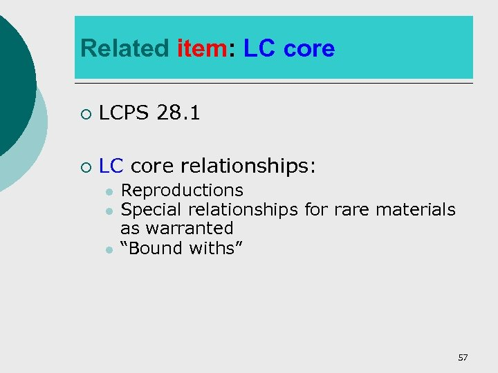 Related item: LC core ¡ LCPS 28. 1 ¡ LC core relationships: l l