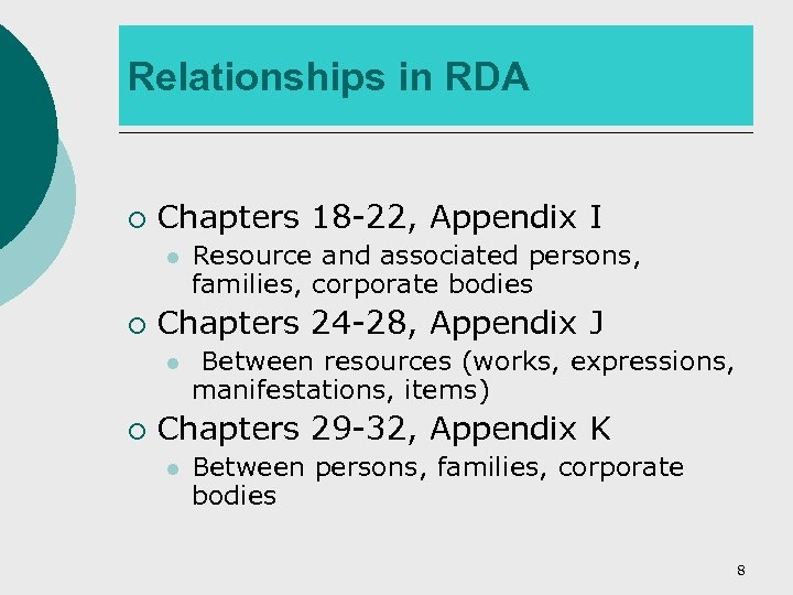 Relationships in RDA ¡ Chapters 18 -22, Appendix I l ¡ Chapters 24 -28,