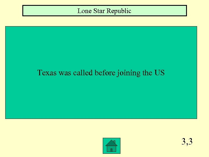 Lone Star Republic Texas was called before joining the US 3, 3