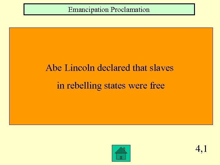 Emancipation Proclamation Abe Lincoln declared that slaves in rebelling states were free 4, 1