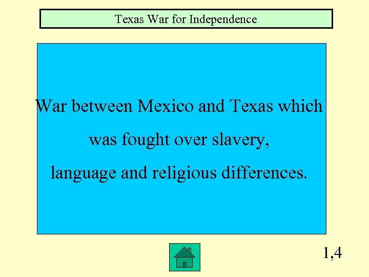 Texas War for Independence War between Mexico and Texas which was fought over slavery,