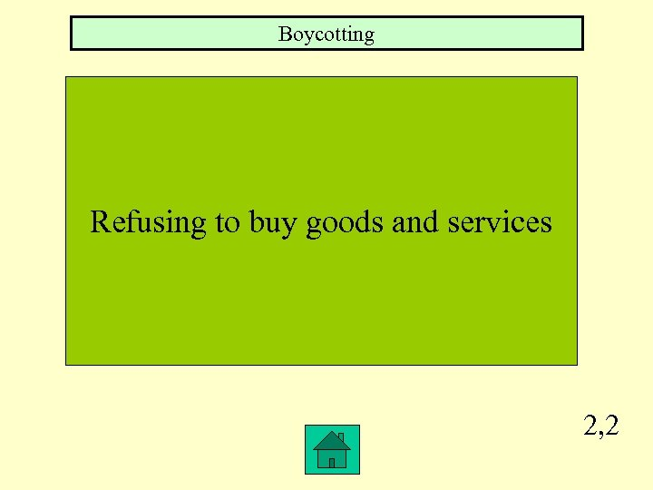 Boycotting Refusing to buy goods and services 2, 2