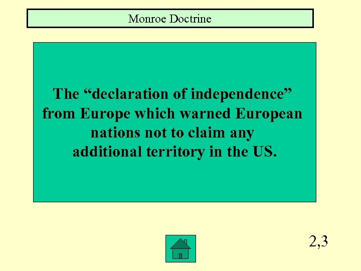 "Monroe Doctrine The ""declaration of independence"" from Europe which warned European nations not to"