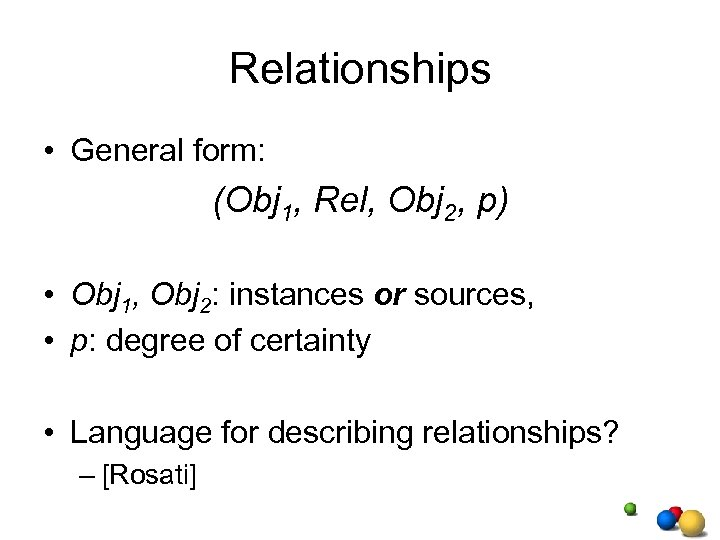 Relationships • General form: (Obj 1, Rel, Obj 2, p) • Obj 1, Obj