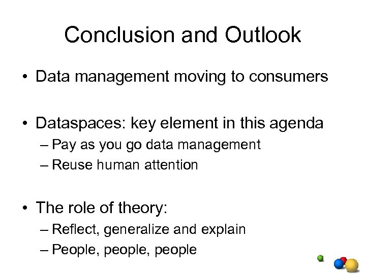 Conclusion and Outlook • Data management moving to consumers • Dataspaces: key element in