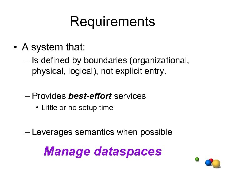 Requirements • A system that: – Is defined by boundaries (organizational, physical, logical), not