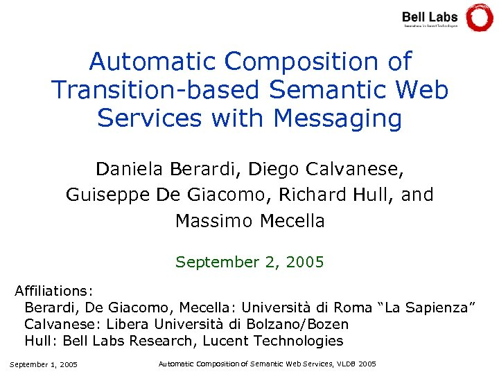 Automatic Composition of Transition-based Semantic Web Services with Messaging Daniela Berardi, Diego Calvanese, Guiseppe