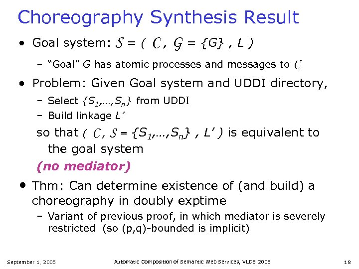 Choreography Synthesis Result • Goal system: S = ( C , G = {G}