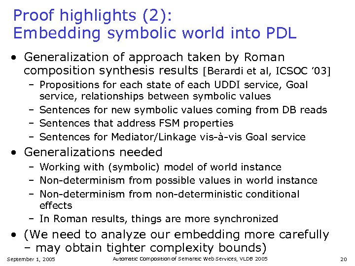 Proof highlights (2): Embedding symbolic world into PDL • Generalization of approach taken by