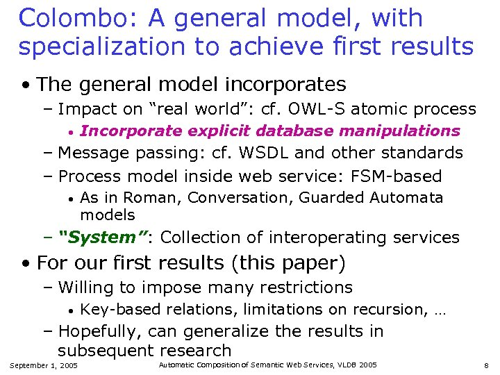 Colombo: A general model, with specialization to achieve first results • The general model