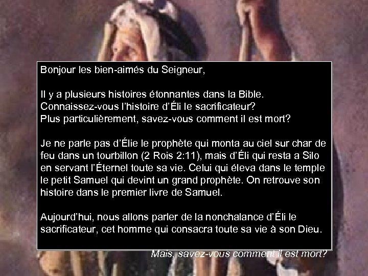 Bonjour les bien-aimés du Seigneur, Il y a plusieurs histoires étonnantes dans la Bible.