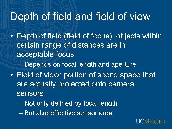 Depth of field and field of view • Depth of field (field of focus):