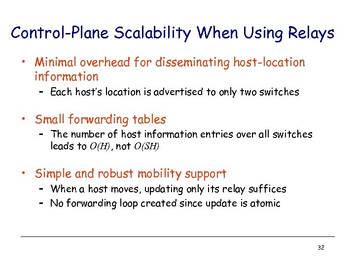 Control-Plane Scalability When Using Relays • Minimal overhead for disseminating host-location information – Each