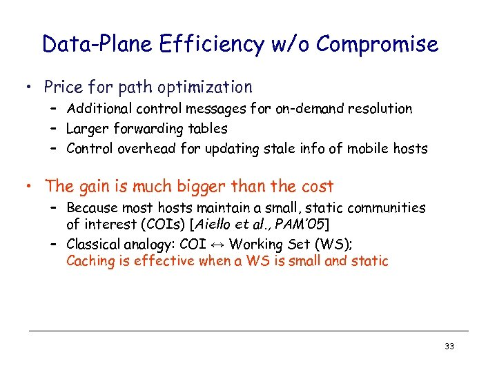 Data-Plane Efficiency w/o Compromise • Price for path optimization – Additional control messages for