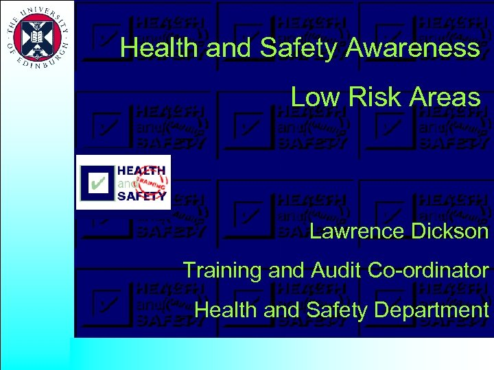 Health and Safety Awareness Low Risk Areas Lawrence Dickson Training and Audit Co-ordinator Health