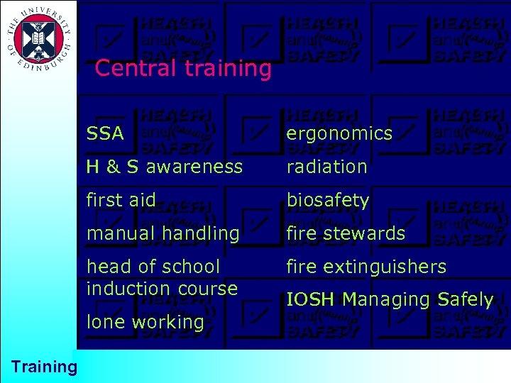 Central training SSA ergonomics H & S awareness radiation first aid biosafety manual handling