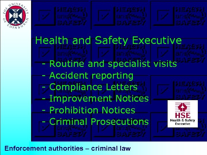 Health and Safety Executive - Routine and specialist visits Accident reporting Compliance Letters Improvement
