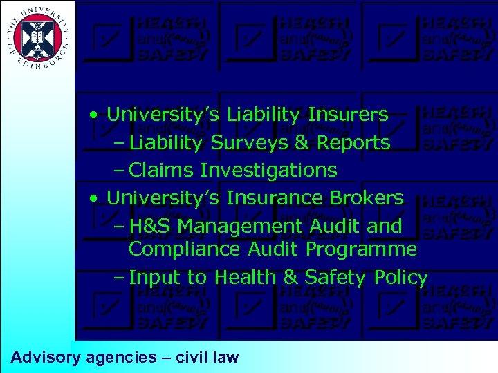 • University's Liability Insurers – Liability Surveys & Reports – Claims Investigations •