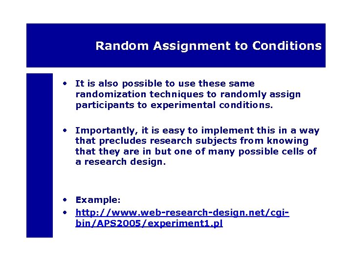 Random Assignment to Conditions • It is also possible to use these same randomization