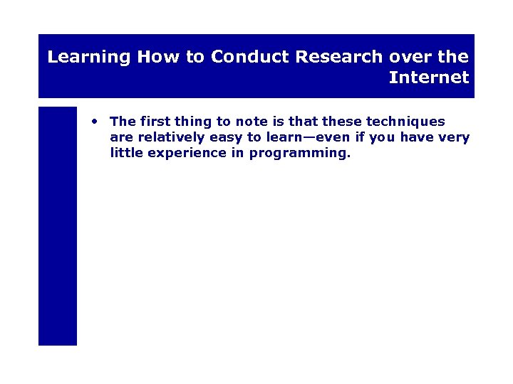 Learning How to Conduct Research over the Internet • The first thing to note