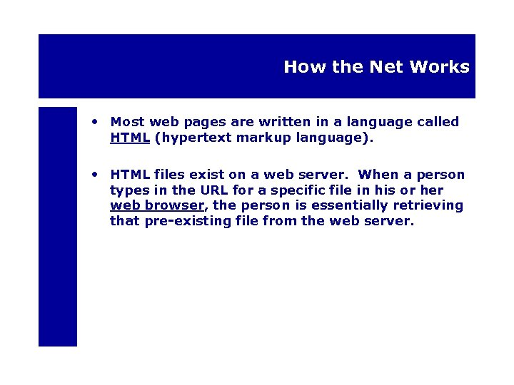 How the Net Works • Most web pages are written in a language called