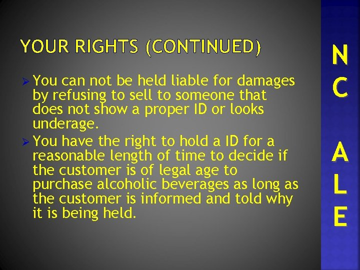 YOUR RIGHTS (CONTINUED) Ø You can not be held liable for damages by refusing