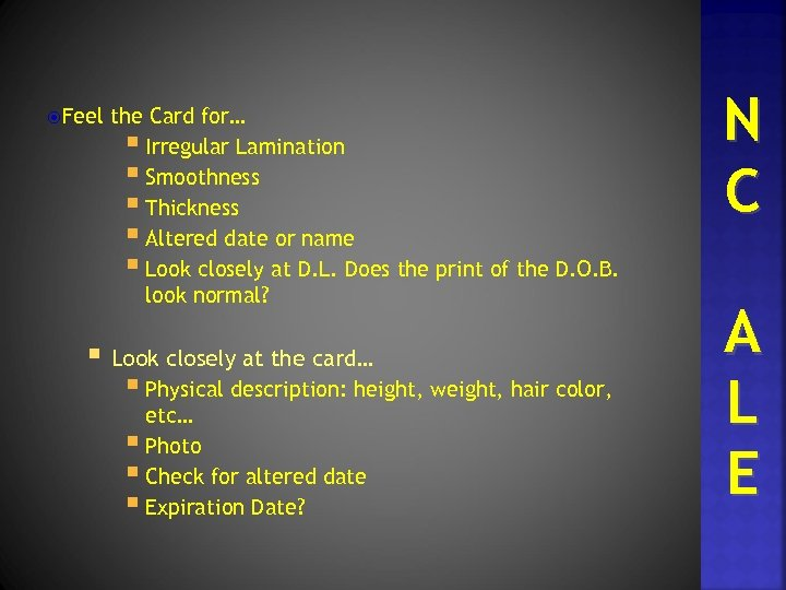 Feel the Card for… § Irregular Lamination § Smoothness § Thickness § Altered