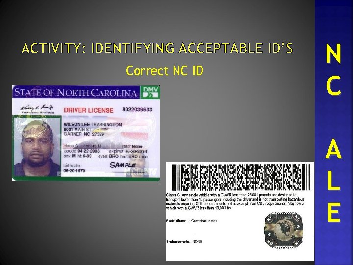 ACTIVITY: IDENTIFYING ACCEPTABLE ID'S Correct NC ID N C A L E
