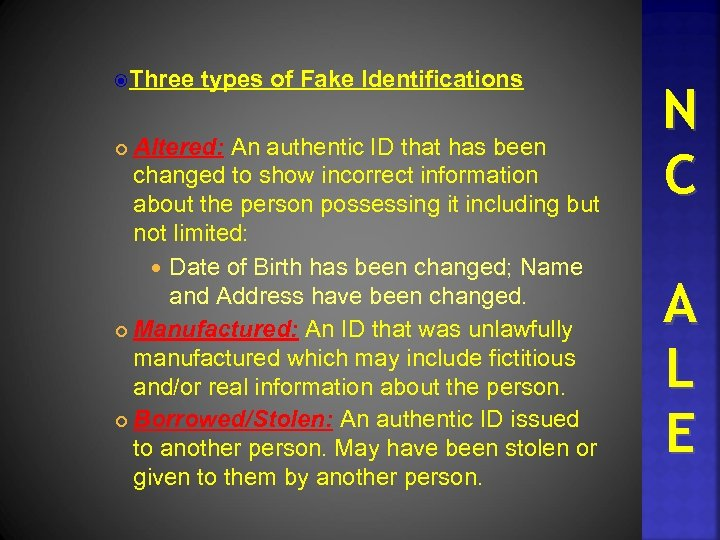 Three types of Fake Identifications Altered: An authentic ID that has been changed