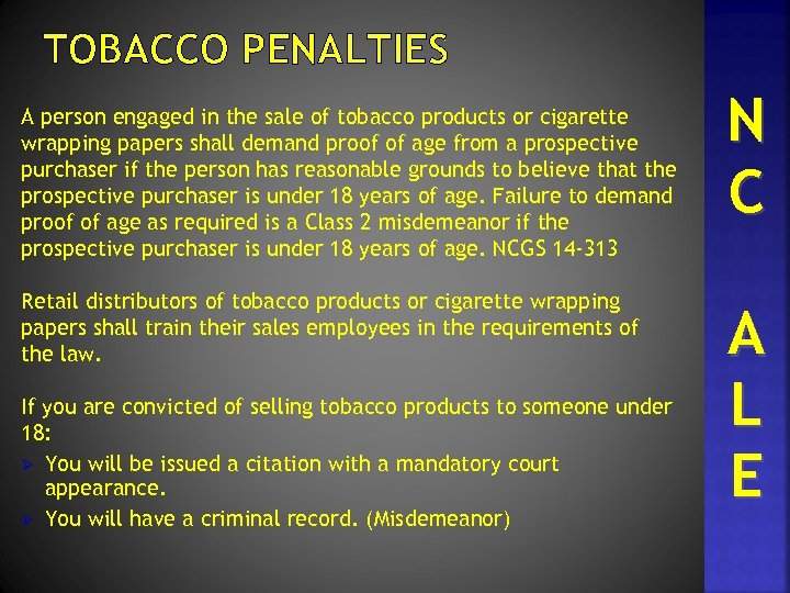 TOBACCO PENALTIES A person engaged in the sale of tobacco products or cigarette wrapping