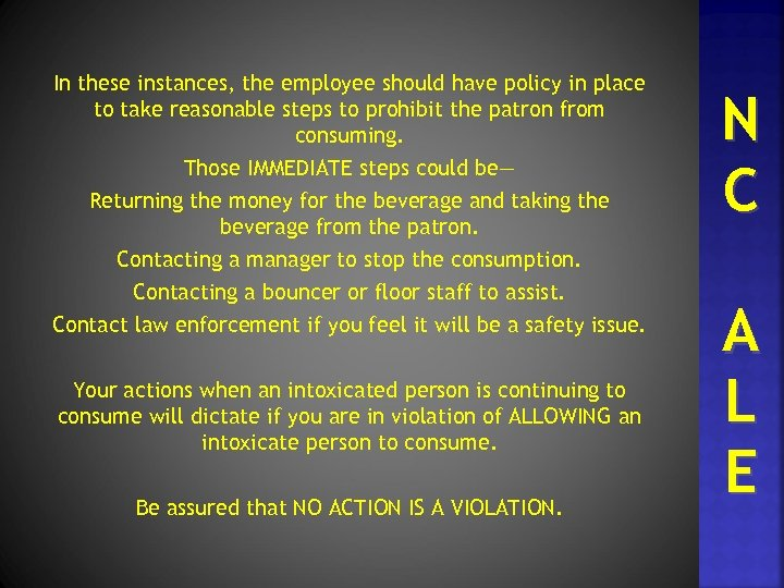 In these instances, the employee should have policy in place to take reasonable steps