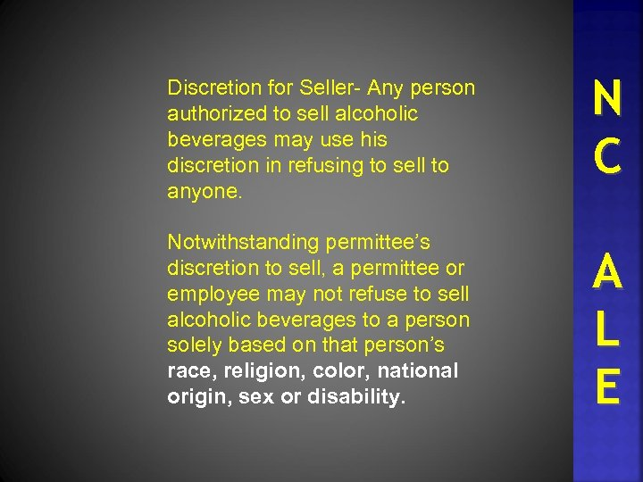 Discretion for Seller- Any person authorized to sell alcoholic beverages may use his discretion